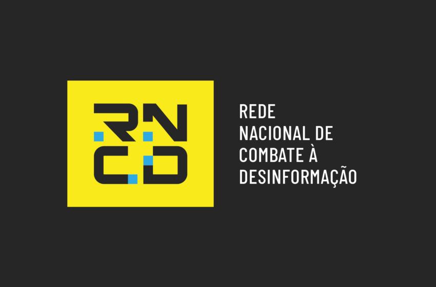 Nasce a Rede Nacional de Combate à Desinformação-RNCD